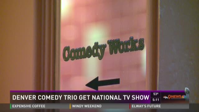 Denver comedy trio get national TV show