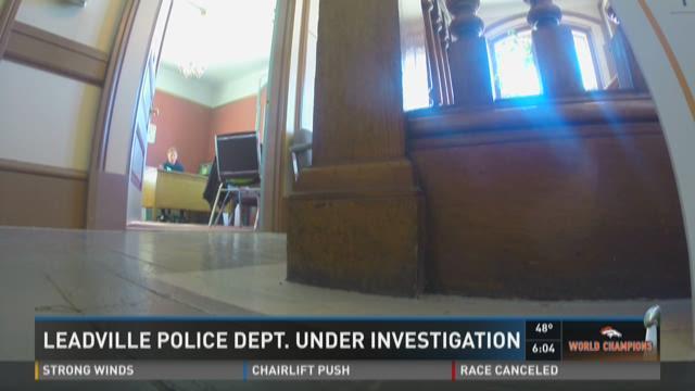 Leadville Police Department under investigation