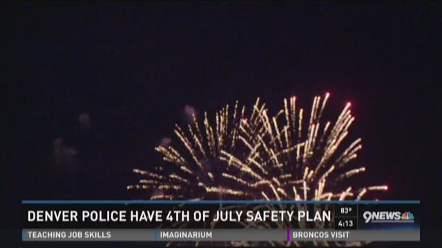 Denver police have 4th of July safety plan