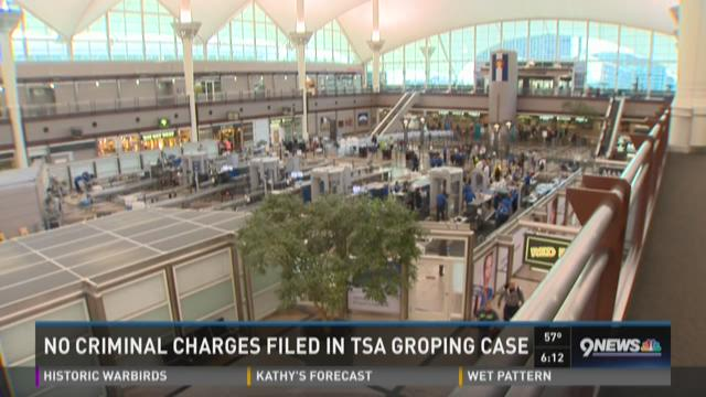 No criminal charges filed in TSA groping case