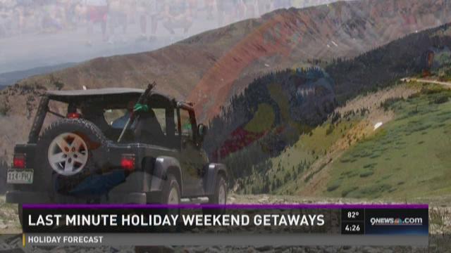 Last-minute holiday weekend getaways
